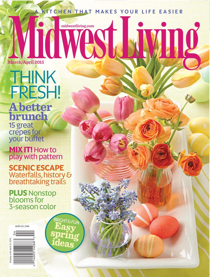 Midwest Living March April 2015 Issue Midwest Living